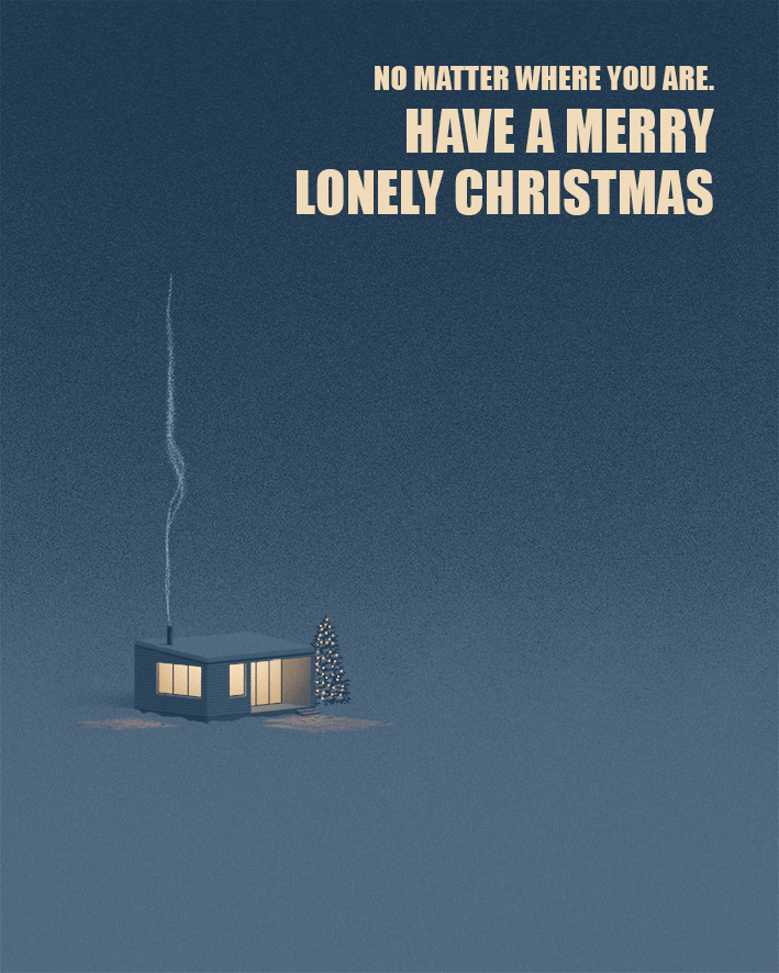 Have a merry lonely Christmas